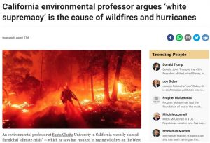 California environmental professor argues 'white supremacy' is the cause of wildfires and hurricanes